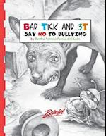 Bad Tick and 3t-Say No to Bullying