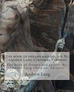 The Book of Dreams and Ghosts. by