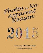 Photos for No Apparent Reason 2015