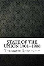 State of the Union 1901--1908