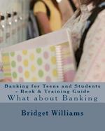 Banking for Teens and Students - Book & Training Guide