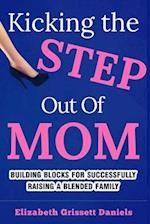 Kicking the Step Out of Mom
