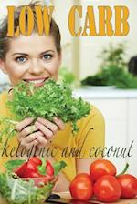 Low Carb Coconut Flour Recipes and Ketogenic Diet