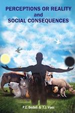 Perceptions or Reality or Social Consequences