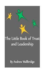 The Little Book of Trust and Leadership