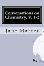 Conversations on Chemistry, V. 1-2