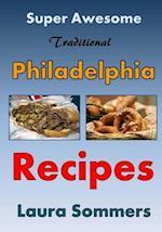 Super Awesome Traditional Philadelphia Recipes