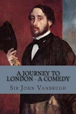 A Journey to London - A Comedy