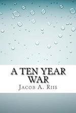A Ten Year War