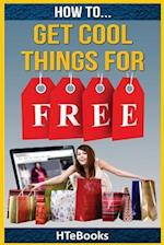 How to Get Cool Things for Free
