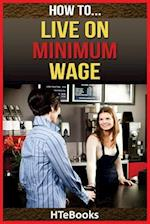 How to Live on Minimum Wage