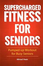 Supercharged Fitness for Seniors