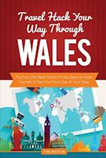 Travel Hack Your Way Through Wales