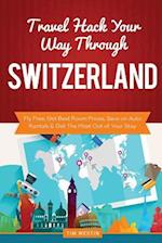 Travel Hack Your Way Through Switzerland