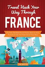 Travel Hack Your Way Through France