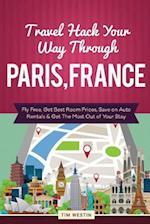 Travel Hack Your Way Through Paris, France