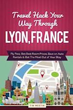 Travel Hack Your Way Through Lyon, France