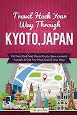 Travel Hack Your Way Through Kyoto, Japan