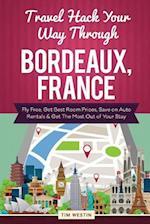 Travel Hack Your Way Through Bordeaux, France