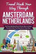 Travel Hack Your Way Through Amsterdam, Netherlands