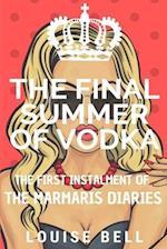 The Final Summer of Vodka