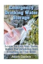 Emergency Drinking Water Storage Learn to Get and Store Water for Drinking and Cooking in the Wild