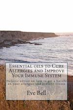 Essential Oils to Cure Allergies and Improve Your Immune System