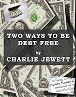 Two Ways to Be Debt Free