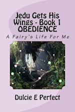 Jedu Gets His Wings - Book 1 Obedience