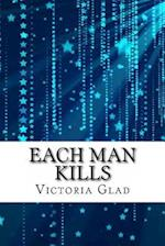 Each Man Kills af Victoria Glad