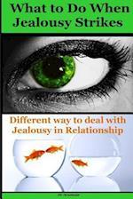 What to Do When Jealousy Strikes