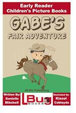 Gabe's Fair Adventure - Early Reader - Children's Picture Books