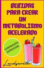 Bebidas Para Crear Un Metabolismo Acelerado