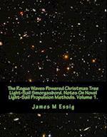 The Rogue Waves Powered Christmas Tree Light-Sail Smorgasbord. Notes on Novel Light-Sail Propulsion Methods. Volume 1.