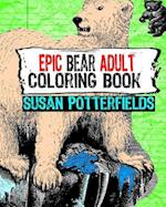 Epic Bear Adult Coloring Book