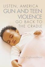 Listen, America Gun and Teen Violence Go Back to the Cradle