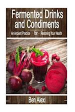 Fermented Drinks and Condiments