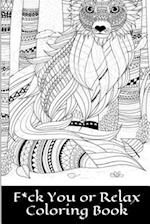 F*ck You or Relax Coloring Book