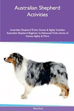 Australian Shepherd Activities Australian Shepherd Tricks, Games & Agility. Includes af Matt Reid