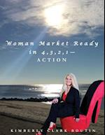Woman Market Ready in 4, 3, 2, 1-Action