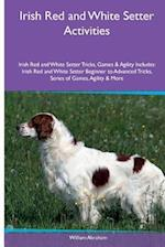 Irish Red and White Setter Activities Irish Red and White Setter Tricks, Games & Agility. Includes af William Abraham