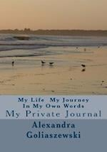 My Life My Journey in My Own Words