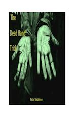 The Dead Hand Trick