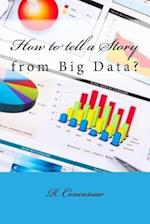 How to Tell a Story from Big Data?