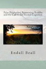 False Prophecies, Reassessing Buddha, and the Call to the Second Cognition