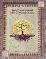 Yoga Teacher Manual with Thai Massage Assists