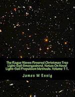 The Rogue Waves Powered Christmas Tree Light-Sail Smorgasbord. Notes on Novel Light-Sail Propulsion Methods. Volume 11.