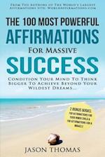 Affirmation the 100 Most Powerful Affirmations for Massive Success 2 Amazing Affirmative Bonus Books Included for Inner Child & Miracle