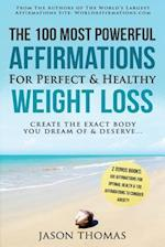 Affirmation the 100 Most Powerful Affirmations for Perfect & Healthy Weight Loss 2 Amazing Affirmative Bonus Books Included for Health & Anxiety