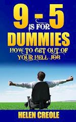 9 - 5 Is for Dummies